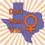 Don't Mess with Texas Women