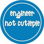 Engineer - Not Cutiepie