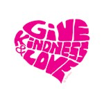 Give Kindness and Love - Pink