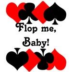 Flop Me, Baby!