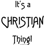 It's a Christian Thing!