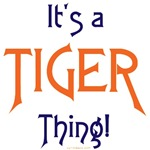 It's a Tiger Thing!
