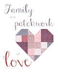 Family is a Patchwork of Love