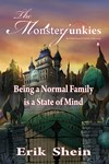 The Monsterjunkies: Being a Normal Family