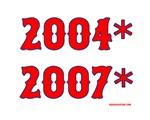 2004* 2007* (Boston Cheated)