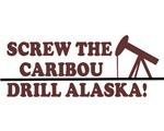 SCREW THE CARIBOU DRILL ALASKA CHEEP GAS SHIRT BAB