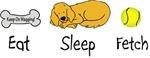 Eat Sleep Fetch
