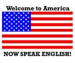 Welcome to America. Speak English.
