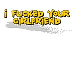 F*cked Your Girlfriend