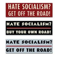Hate socialism? Get off the road!