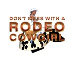 Don't Mess With Rodeo Cowgirl