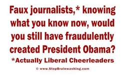 Faux Journalists that Created Obama