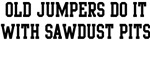Do It With Sawdust