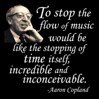 Copland on Music's Unstoppable-ness