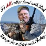 I'd rather hunt...