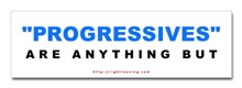 Progressives are Anything But