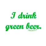 I DRINK GREEN BEER