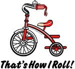 Unique Baby Gifts - That's How I Roll Boy's Trike