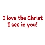 I love the Christ I see in you!