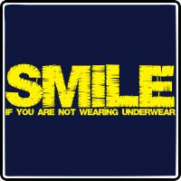 Smile If You Aren't Wearing Underwear