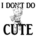 I Don't Do Cute - Cat