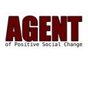 Agent of Positive Social Change