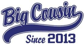 Big Cousin Since 2013 t-shirt