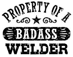 Property of a Badass Welder t-shirts