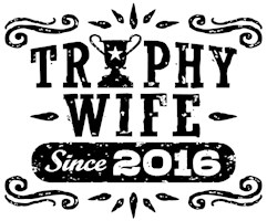 Trophy Wife Since 2016 t-shirt