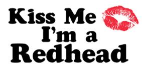 Kiss Me I'm a Redhead t-shirt