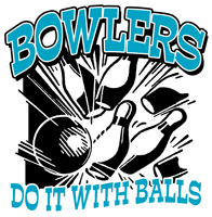 Bowlers do it with Balls t-shirts