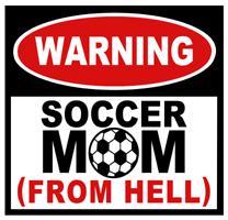 Soccer Mom from Hell t-shirt