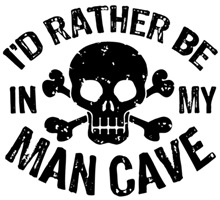 I'd Rather Be In My Man Cave t-shirt