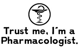 Trust Me I'm A Pharmacologist t-shirts