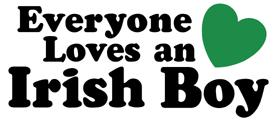 Everyone loves an irish boy t-shirt