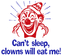Can't Sleep, Clowns Will Eat Me! t-shirt