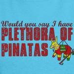 Plethora of Pinatas