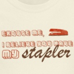 You Have My Stapler T-Shirt