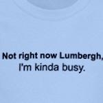 Not Right Now Lumbergh T-Shirt