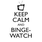 Keep Calm and Binge Watch