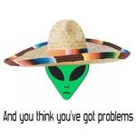 Aliens Got Problems