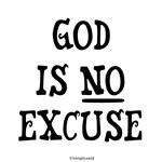 God Is No Excuse