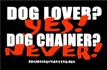 Dog Lover? Yes. Dog Chainer? Never!