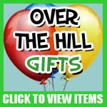 Over The Hill Gifts