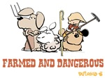 Farmed and Dangerous