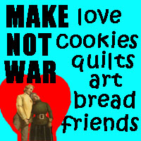 Make Love Cookies Quilts Not War