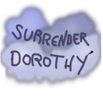 Surrender Dorothy Wizard of Oz