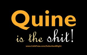 Quine Is The Shit!