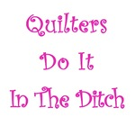 Quilters Do It In The Ditch