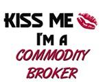Kiss Me I'm a COMMODITY BROKER